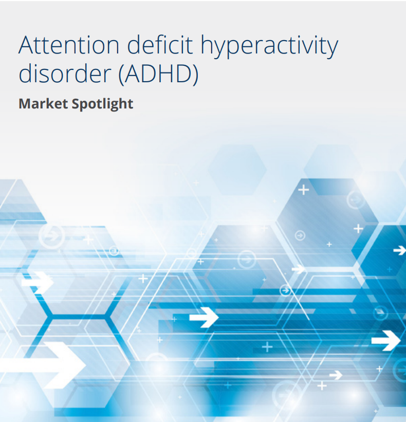Market Spotlight: Attention Deficit Hyperactivity Disorder (ADHD)​