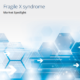 Fragile X Syndrome